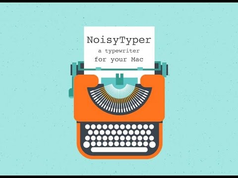 NoisyTyper - a Typewriter for your Mac (free software)
