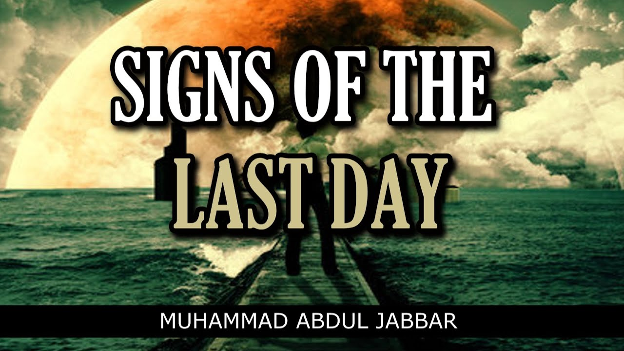 Download Signs Of The Last Day - Muhammad Abdul Jabbar - Very Powerful