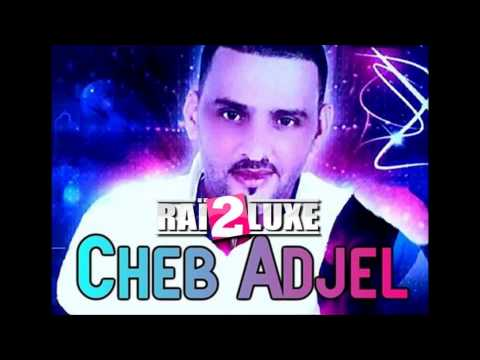 Cheb Adjel   Nti Li Ghaletini