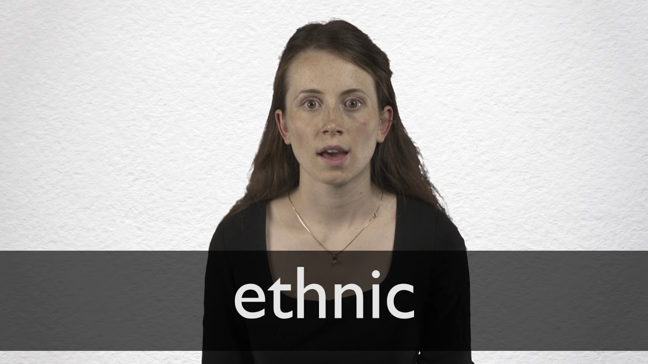 Ethnic definition and meaning   Collins English Dictionary