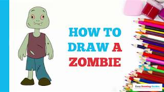 How to Draw a Zombie in a Few Easy Steps: Drawing Tutorial for Kids and Beginners