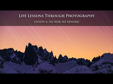 Life Lessons Learned Through Photography Lesson 4: No Risk, No Reward