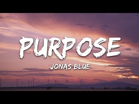 Jonas Blue  - Purpose (Lyrics) ft. Era Istrefi