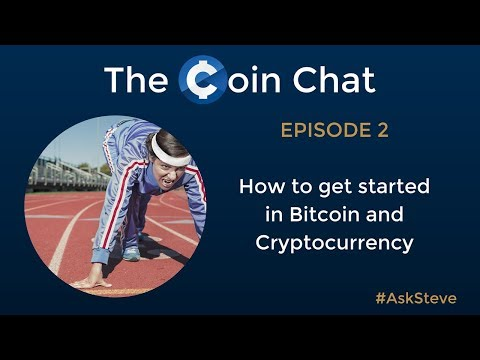 How to get started in Bitcoin and Cryptocurrency