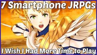 7 Smartphone JRPGs I Wish I Had More Time to Play