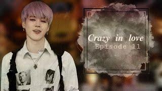 [ Bts ff Jimin ] Crazy In Love episode 11