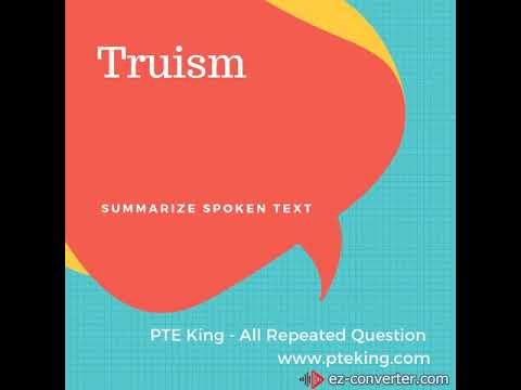 Truism- Summarize Spoken Text | PTE King