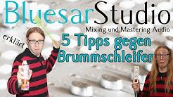 Brummschleife beseitigen - 5 Tipps - Bluesar Studio erklärt. Folge 5