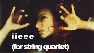 06. iieee (string quartet cover) - Tori Amos