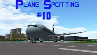 ROBLOX Plane Spotting #10 A Place With Airlines