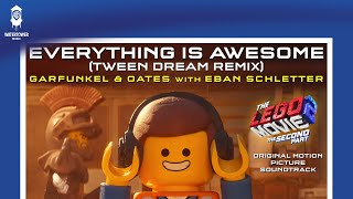 The LEGO Movie 2 - Everything Is Awesome (Tween Dream Remix) - Garfunkel & Oates w/ Eban Schletter