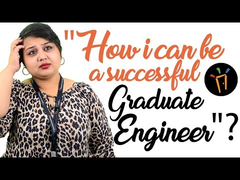 Tips to become a successful graduate engineer  – Mechanical, Civil, Electronics, Engineering
