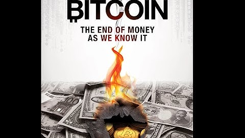 Bitcoin: The End of Money As We Know It (Trailer)
