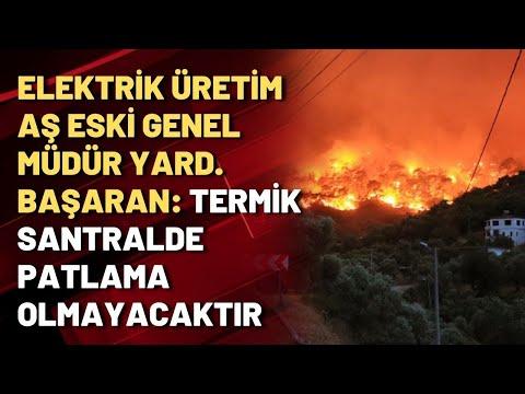 Elektrik Üretim AŞ Eski Genel Müdür Yard. Başaran: Termik santralde patlama olma