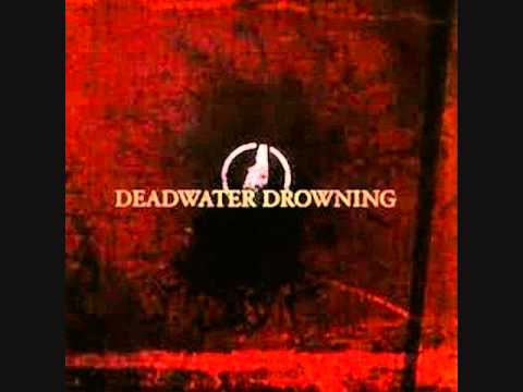 Deadwater Drowning  My Fist Your Face