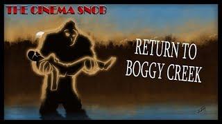 Video The Cinema Snob: RETURN TO BOGGY CREEK download MP3, 3GP, MP4, WEBM, AVI, FLV April 2018