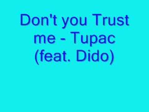 Don't You Trust Me - Tupac (feat. Dido)