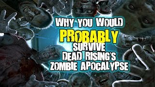Why You Would PROBABLY Survive Dead Rising's Zombie Apocalypse