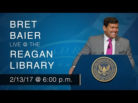 A Reagan Forum with Bret Baier — 2/13/2017