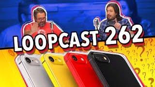 NÃO, ESTE NÃO É O IPHONE 9! -  Loopcast 262!