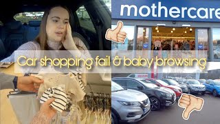 CAR SHOPPING FAIL & BABY BROWSING | DAY IN THE LIFE