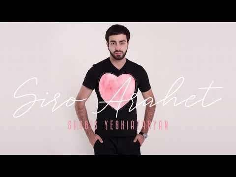 Sargis Yeghiazaryan - Siro Arahet
