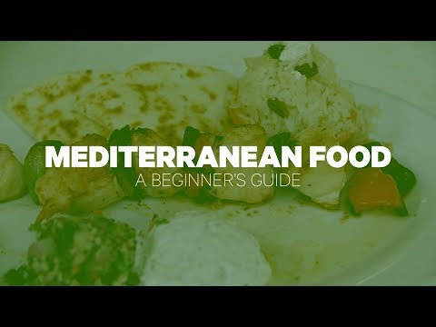 Mediterranean Food: A Beginner's Guide