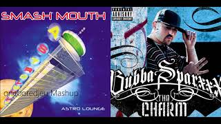Smash That Booty - Smash Mouth vs. Bubba Sparxxx feat. Ying Yang Twins (Mashup)