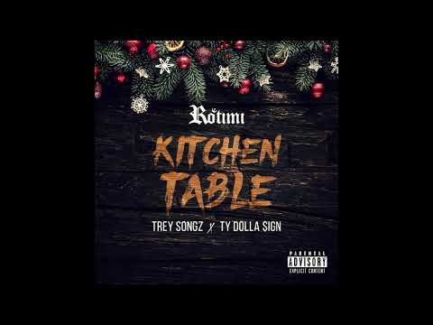 Rotimi – Kitchen Table (feat. Trey Songz x Ty Dolla Sign) (19.December.2017)