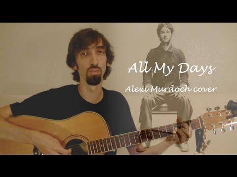 All My Days - Alexi Murdoch cover