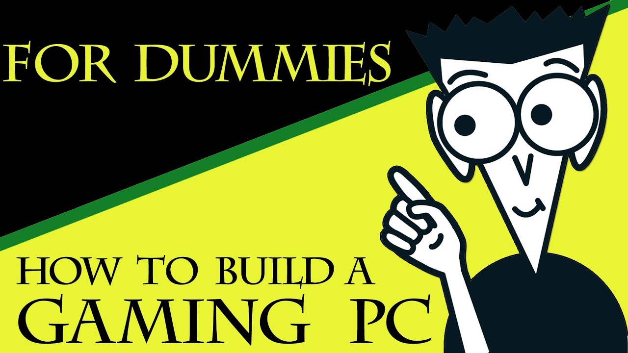 How To Build A Gaming PC For Dummies - YouTube