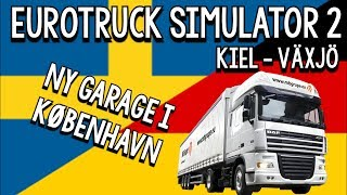 eurotruck simulator 2 kiel til vÄxjÖ ny garage i kØbenhavn
