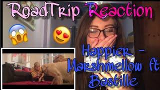 RoadTrip Reaction || Marshmello ft. Bastille - Happier