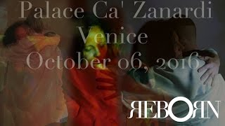 rebOrn in Venice | 06 oct 2016 | Opening Future Landscapes | Palace Ca' Zanardi