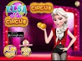 Elsa at the Circus Online Game -  Baby Games for Girls
