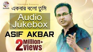 Asif Akbar - Ekbar Bolo Tumi