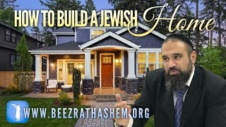 How To Build A Jewish Home