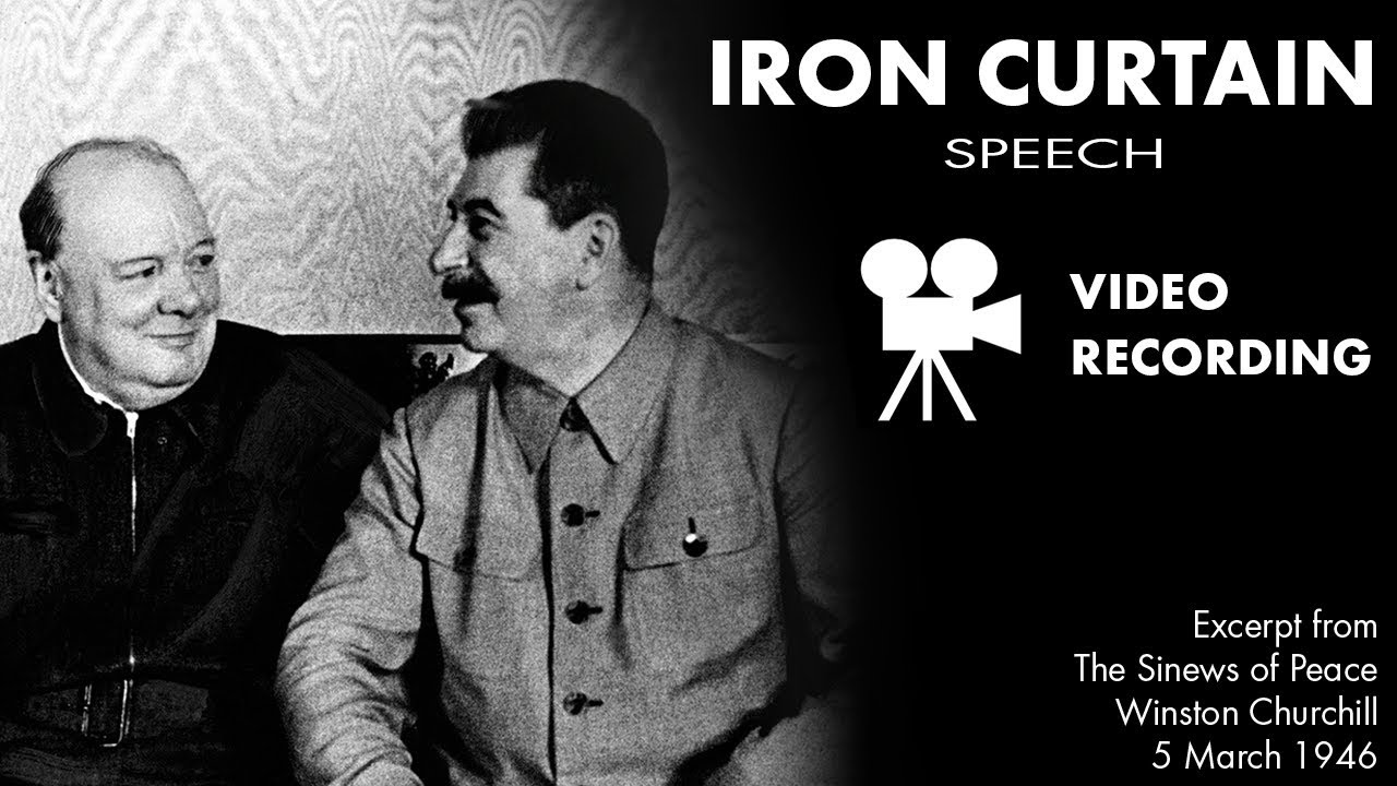 The iron curtain speech - An Iron Curtain Has Descended Video Recording From The Sinews Of Peace Speech By Winston Churchill