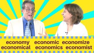 Economic, Economy, Economize ... an English word family