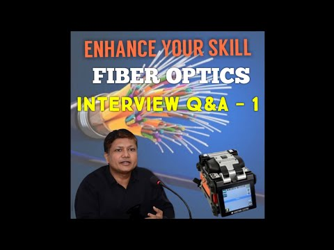 Interview Q&A-1 || Fiber Optic || Enhance Your Skill