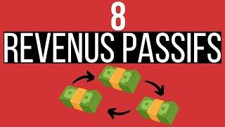 8 Sources de Revenus Passifs (placer son argent)