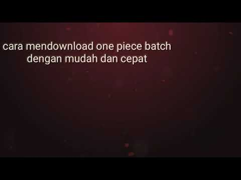 Cara Download One Piece Batch Termudah Subtitle Indonesia