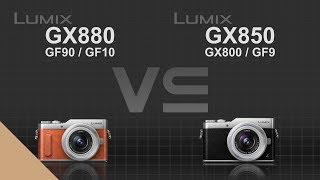 Panasonic Lumix DC-GX880 (GF10/GF90) vs Panasonic Lumix DC-GX850 (GX800/GF9)