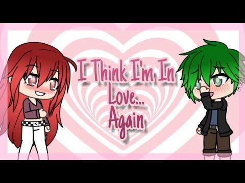I think I'm in love again // GVMV // Gachaverse //