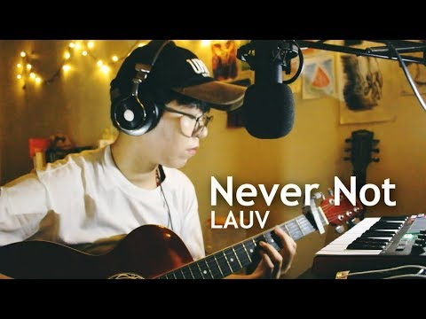 Lauv - Never Not (Acoustic Loop Cover)