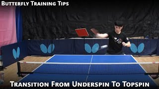 Butterfly Training Tips: Transition From Underspin To Topspin