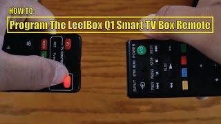 Video How To: Program The LeelBox Q1 Smart TV Box Remote download MP3, 3GP, MP4, WEBM, AVI, FLV Desember 2017