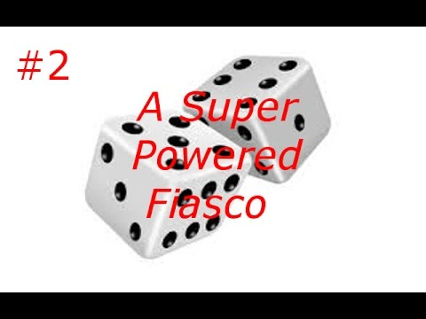 Why Must You Do This: A Super Powered Fiasco #2 w/ Austin and Adam