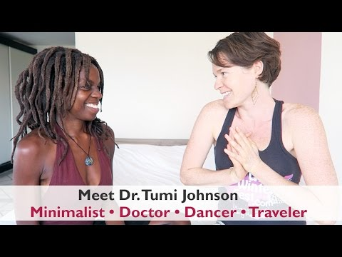 Minimalist Doctor + Dancer + Full Time Traveler || Interview with Dr. Tumi Johnson