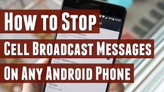 How to Stop Cell Broadcast Messages in Any Android Phone